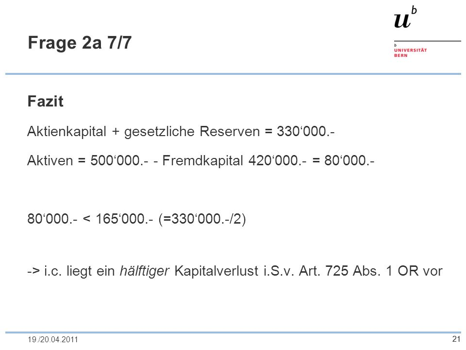 Frage 2a 7/7 Fazit Aktienkapital + gesetzliche Reserven = 330'000.-