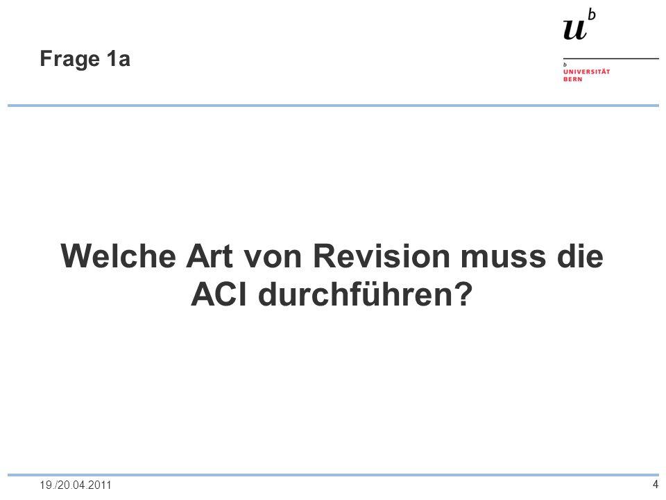 Welche Art von Revision muss die ACI durchführen