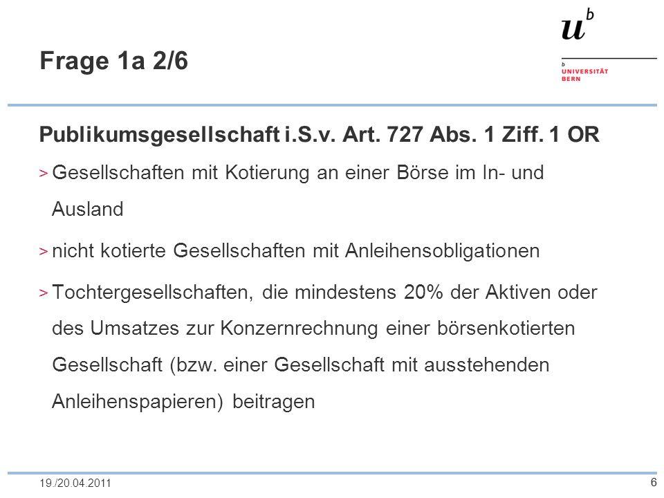 Frage 1a 2/6 Publikumsgesellschaft i.S.v. Art. 727 Abs. 1 Ziff. 1 OR