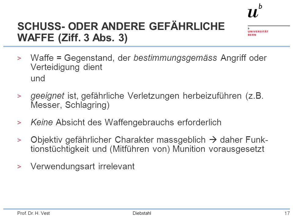 SCHUSS- ODER ANDERE GEFÄHRLICHE WAFFE (Ziff. 3 Abs. 3)