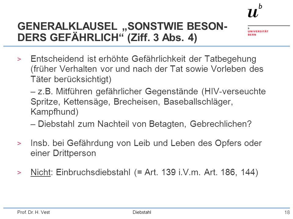 """GENERALKLAUSEL """"SONSTWIE BESON-DERS GEFÄHRLICH (Ziff. 3 Abs. 4)"""