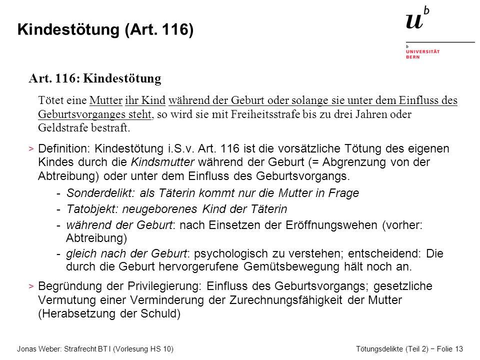 Kindestötung (Art. 116) Art. 116: Kindestötung