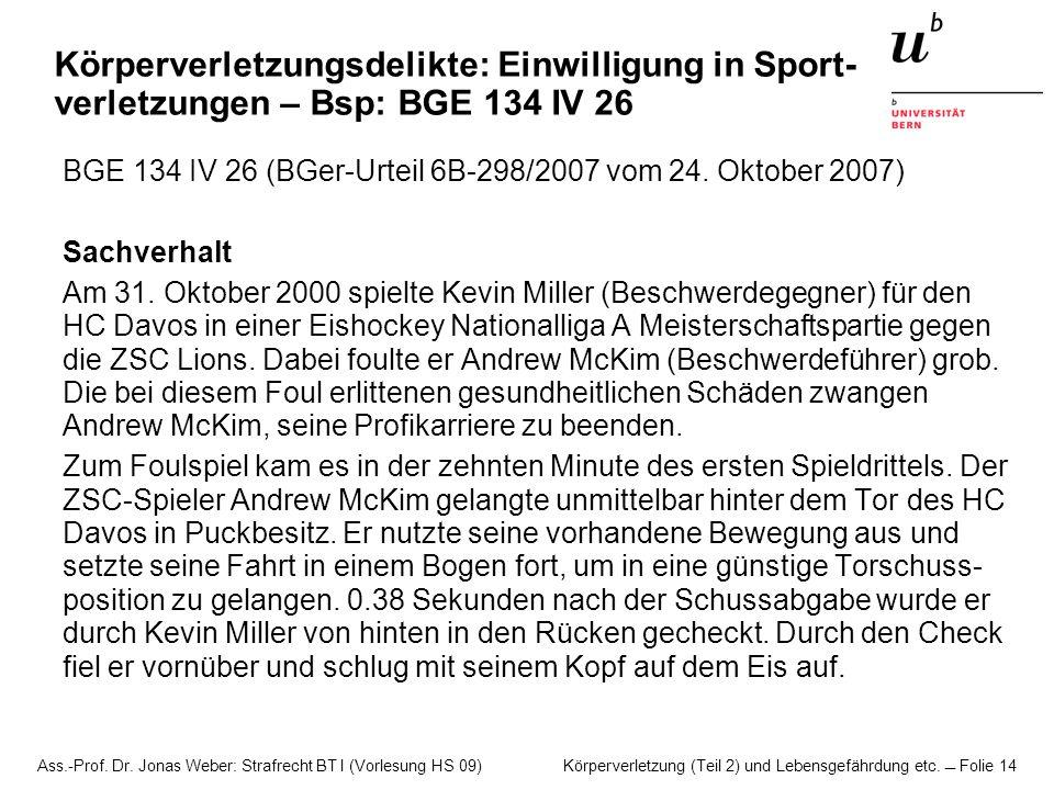 Körperverletzungsdelikte: Einwilligung in Sport-verletzungen – Bsp: BGE 134 IV 26