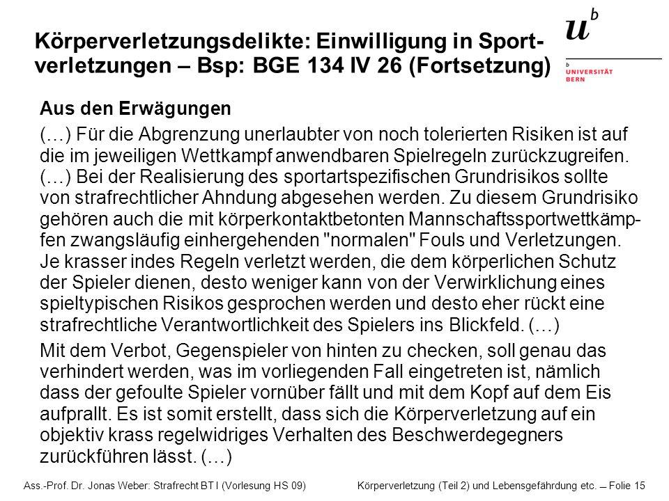 Körperverletzungsdelikte: Einwilligung in Sport-verletzungen – Bsp: BGE 134 IV 26 (Fortsetzung)