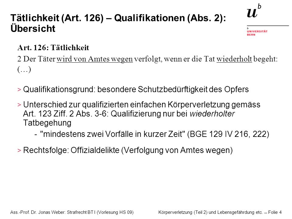 Tätlichkeit (Art. 126) – Qualifikationen (Abs. 2): Übersicht