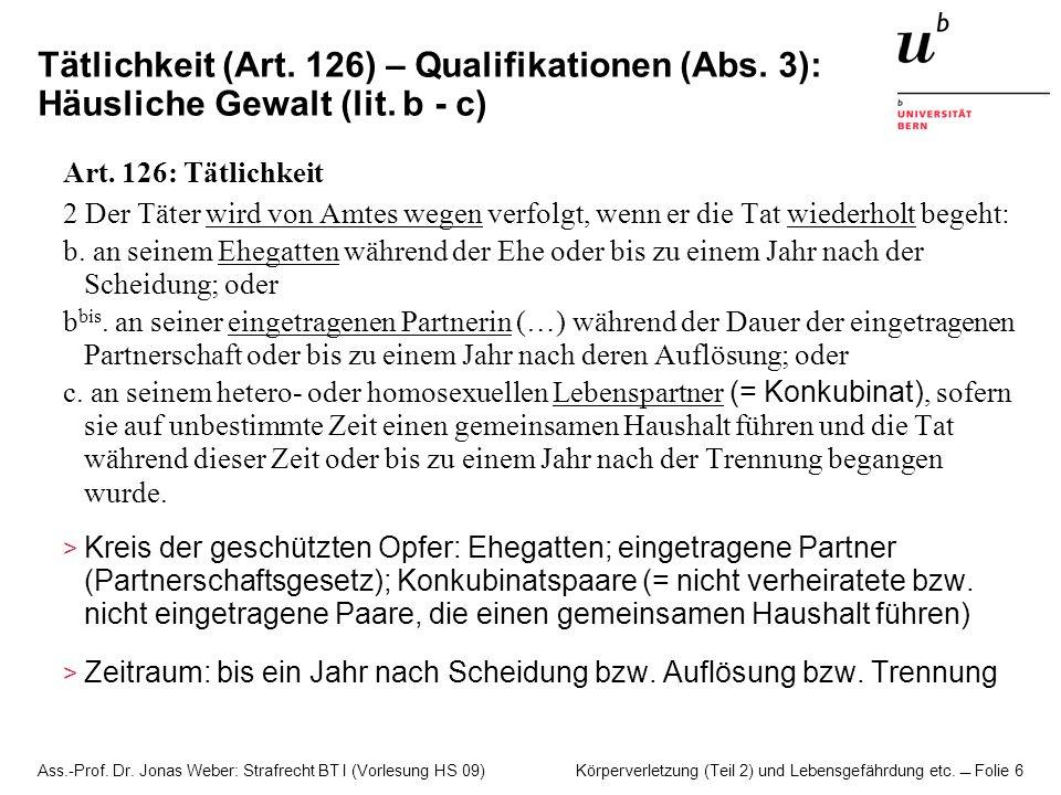 Tätlichkeit (Art. 126) – Qualifikationen (Abs