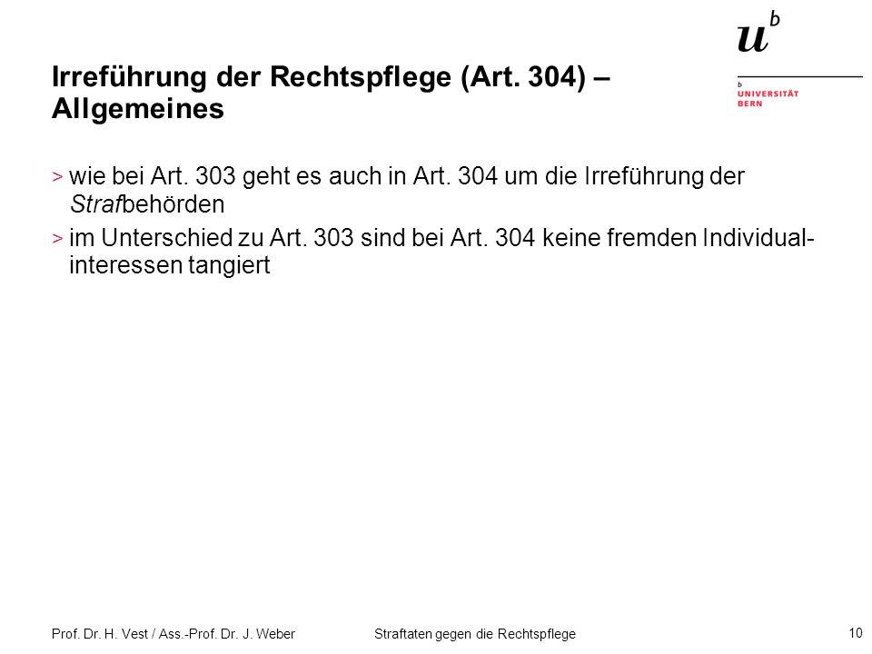 Irreführung der Rechtspflege (Art. 304) – Allgemeines