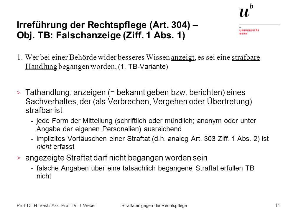 Irreführung der Rechtspflege (Art. 304) – Obj. TB: Falschanzeige (Ziff