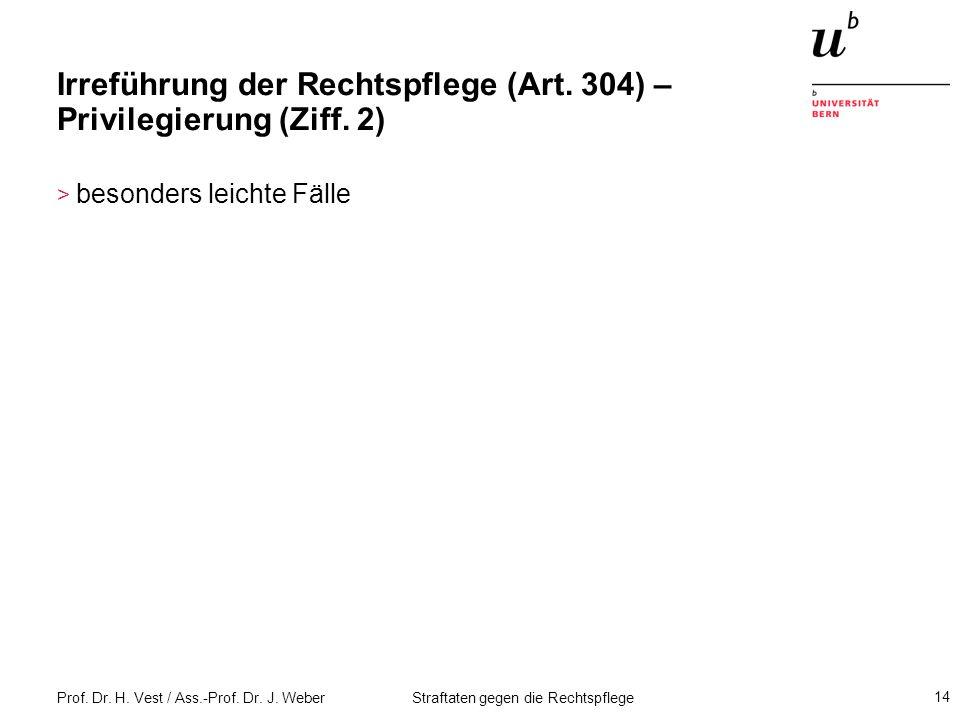 Irreführung der Rechtspflege (Art. 304) – Privilegierung (Ziff. 2)