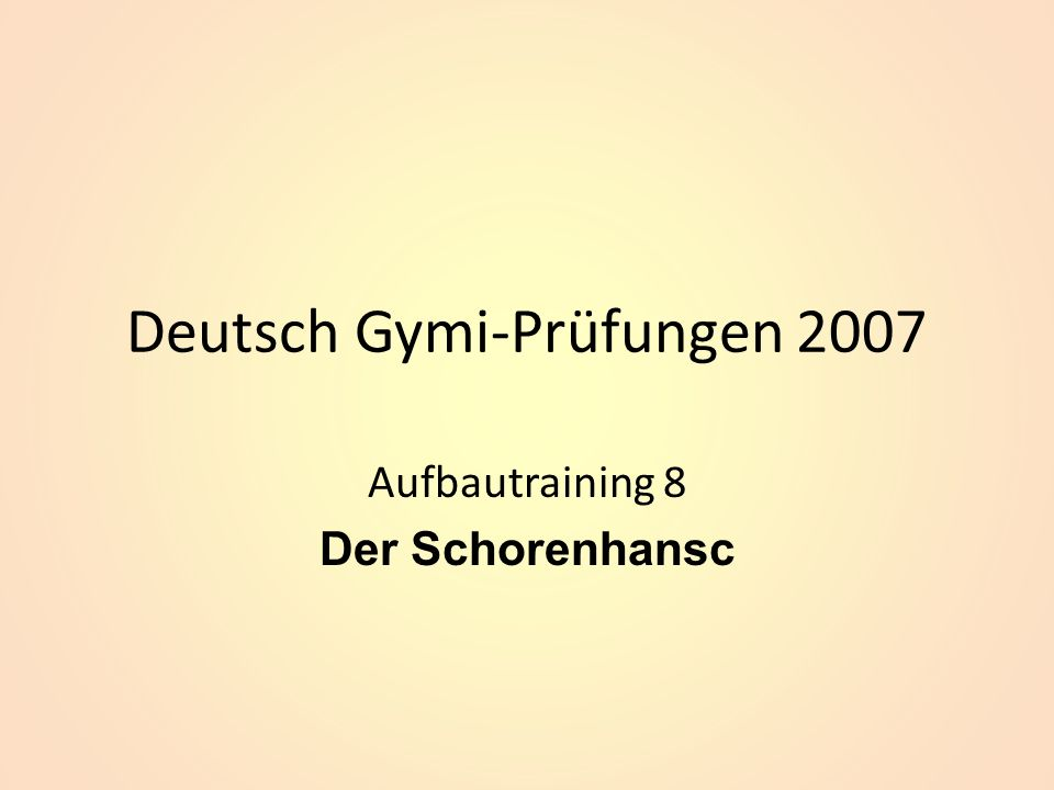 Deutsch Gymi-Prüfungen 2007