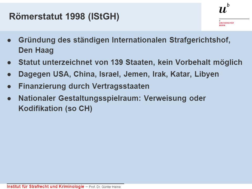 Römerstatut 1998 (IStGH) Gründung des ständigen Internationalen Strafgerichtshof, Den Haag.