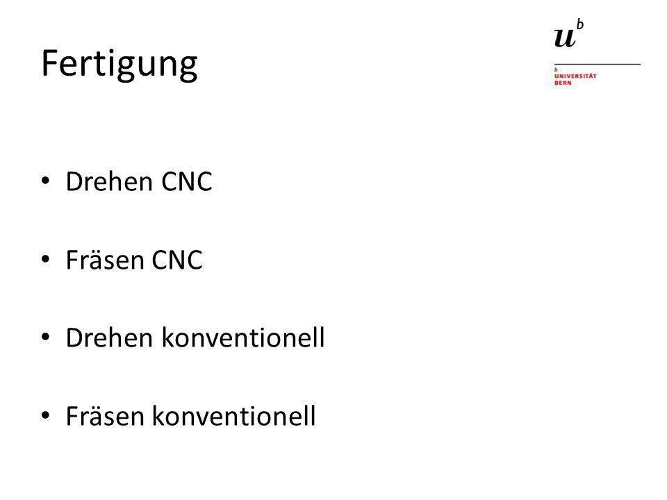 Fertigung Drehen CNC Fräsen CNC Drehen konventionell