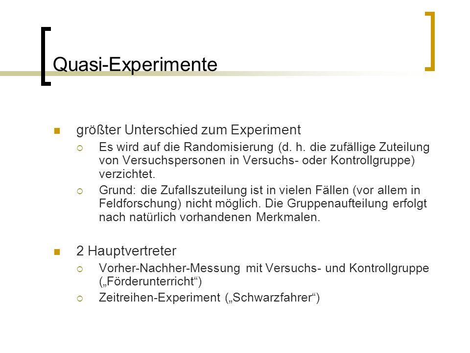 Quasi-Experimente größter Unterschied zum Experiment 2 Hauptvertreter