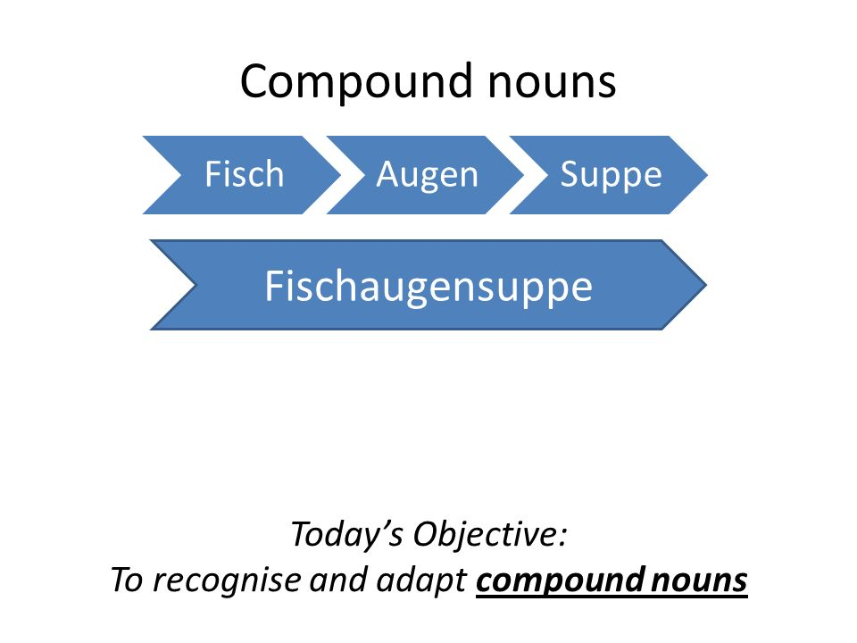 To recognise and adapt compound nouns