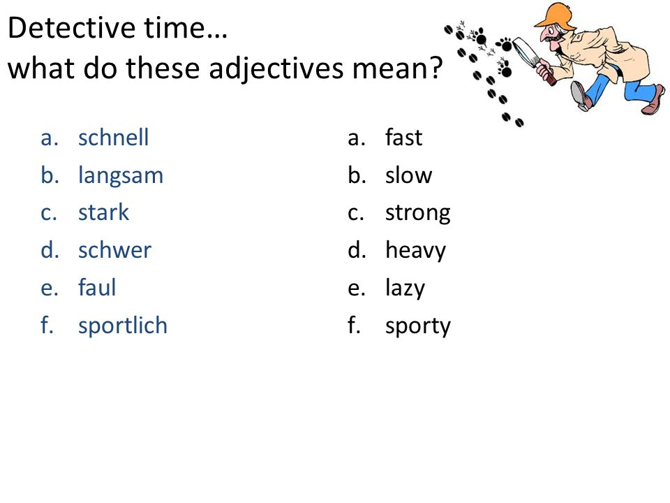 Detective time… what do these adjectives mean