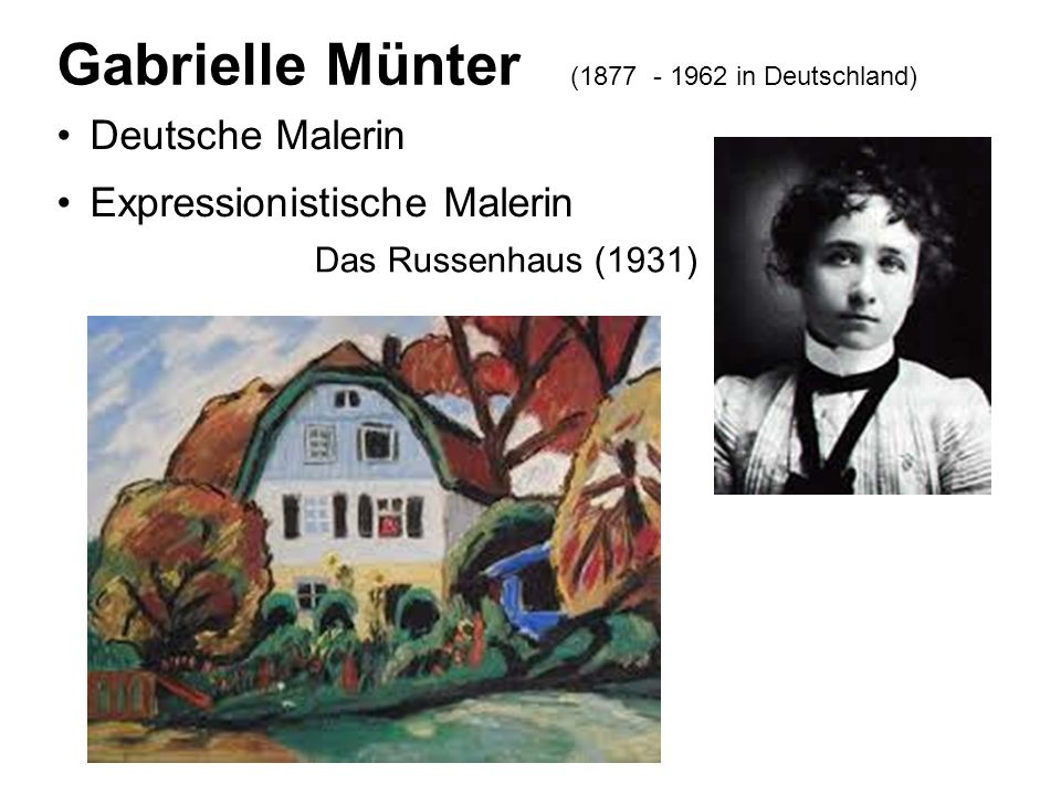 Gabrielle Münter (1877 - 1962 in Deutschland)