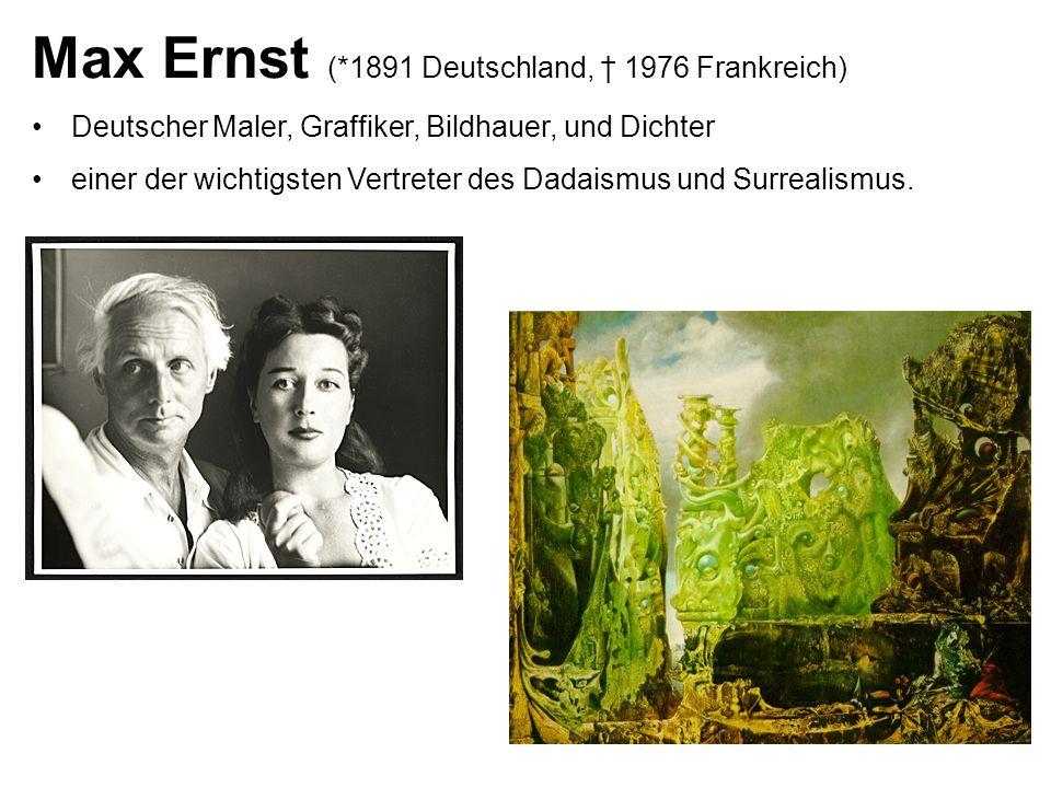 Max Ernst (*1891 Deutschland, † 1976 Frankreich)