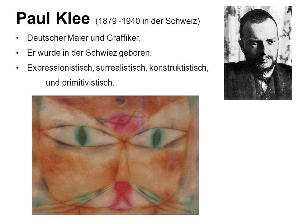 Paul Klee (1879 -1940 in der Schweiz)