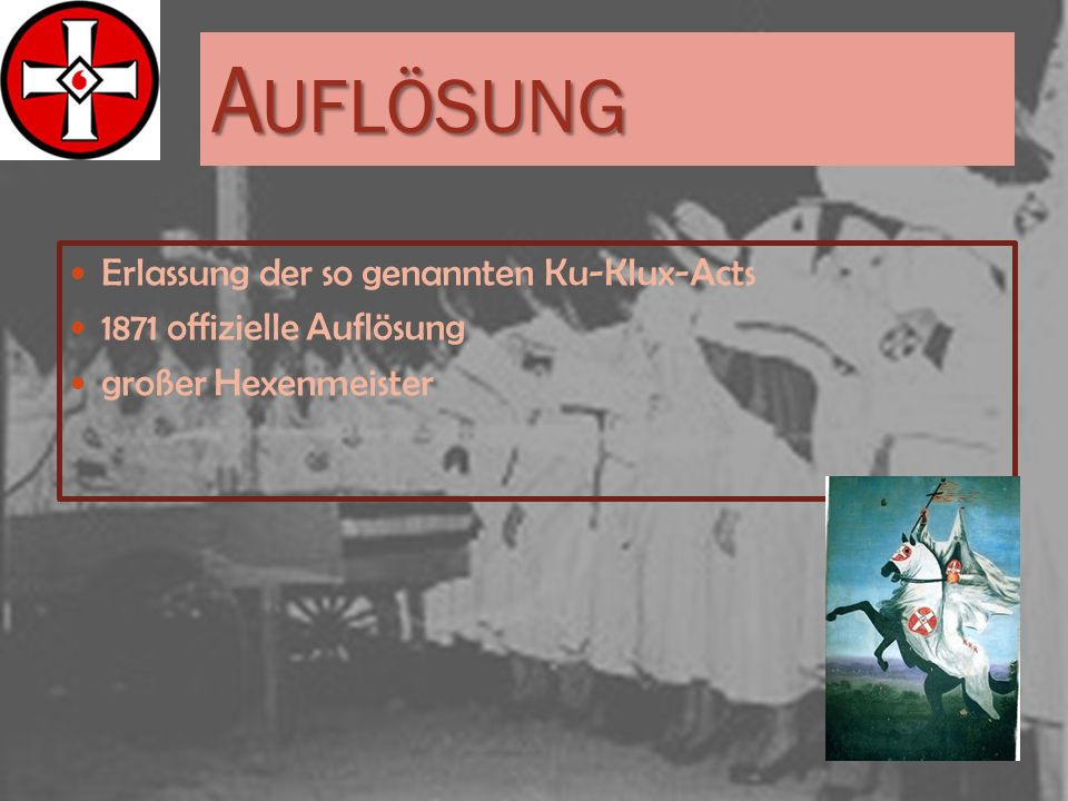 Auflösung Erlassung der so genannten Ku-Klux-Acts