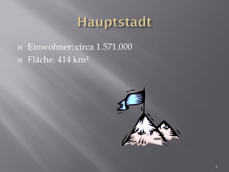 Hauptstadt Einwohner: circa 1.571.000 Fläche: 414 km²