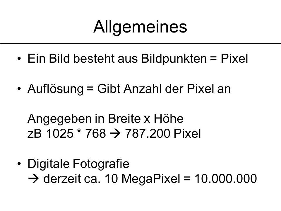 Allgemeines Ein Bild besteht aus Bildpunkten = Pixel