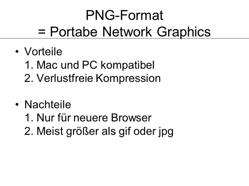 PNG-Format = Portabe Network Graphics