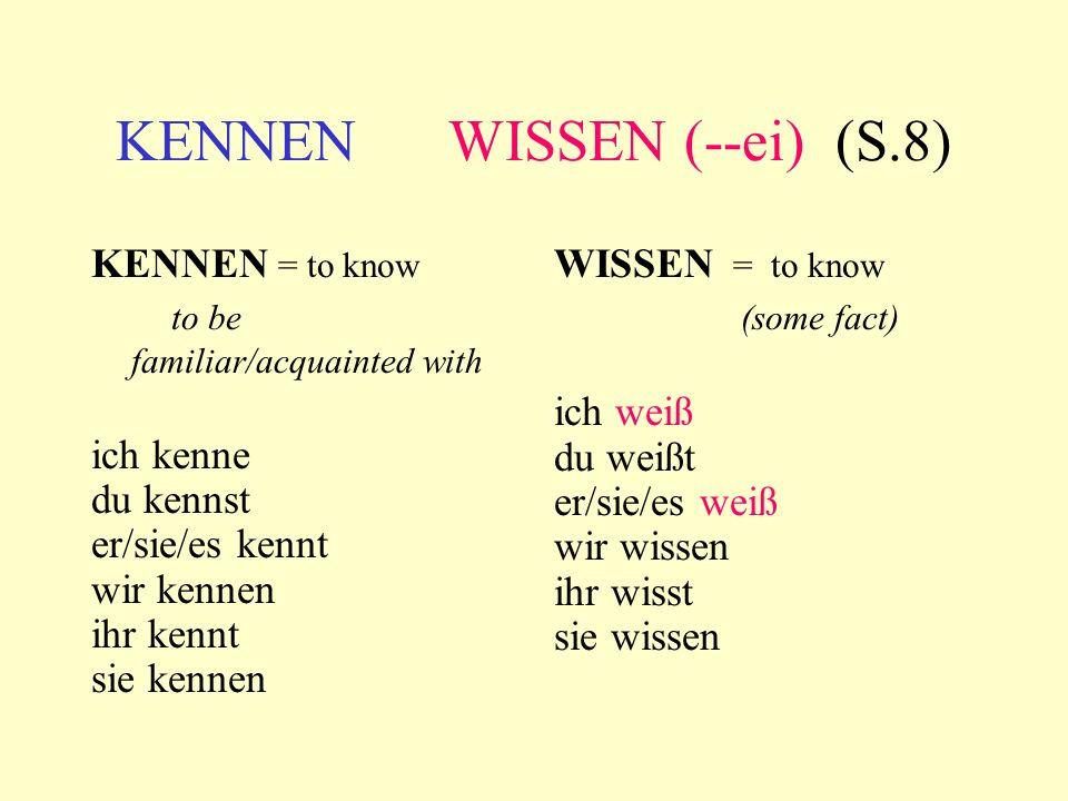 KENNEN WISSEN (--ei) (S.8)