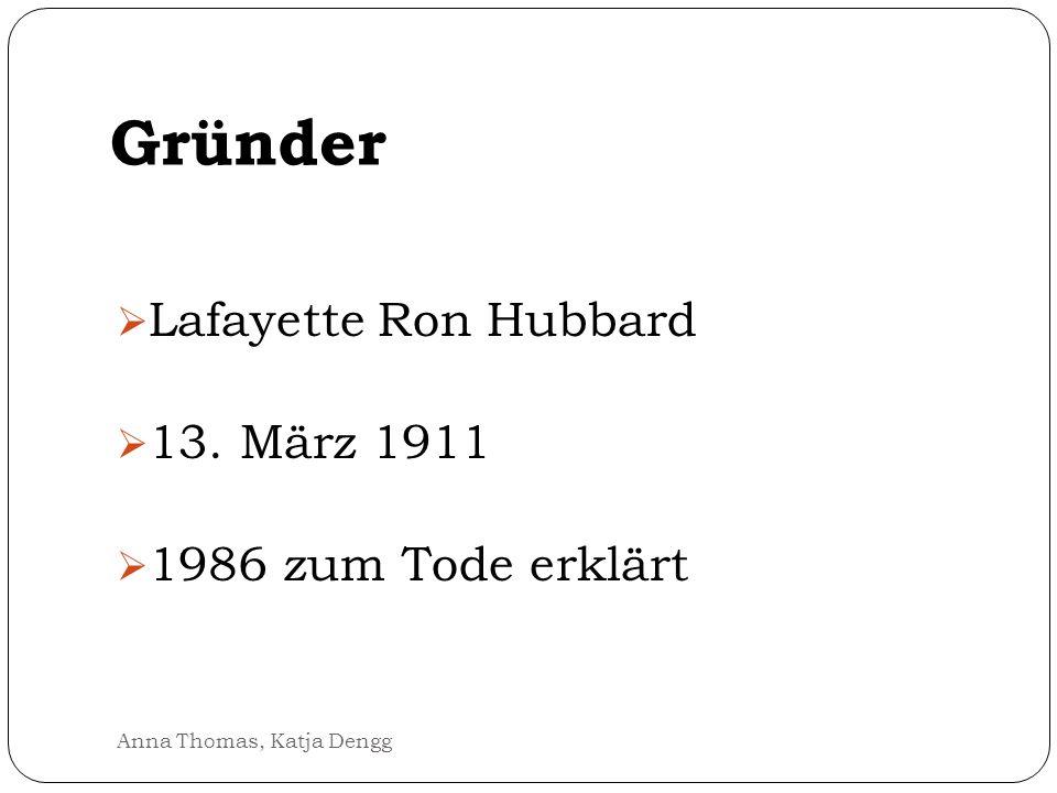 Gründer Lafayette Ron Hubbard 13. März 1911 1986 zum Tode erklärt