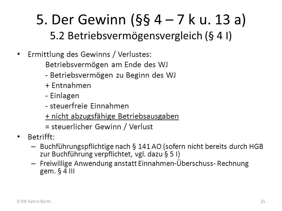 5. Der Gewinn (§§ 4 – 7 k u. 13 a) 5.2 Betriebsvermögensvergleich (§ 4 I)