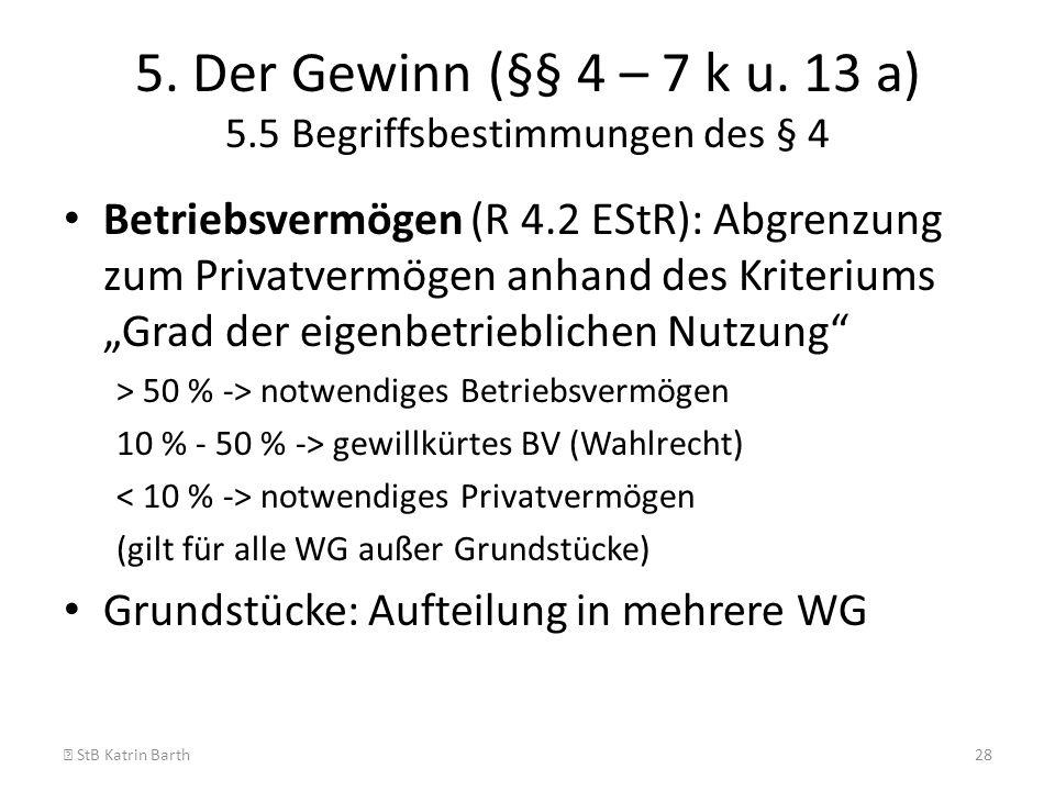 5. Der Gewinn (§§ 4 – 7 k u. 13 a) 5.5 Begriffsbestimmungen des § 4