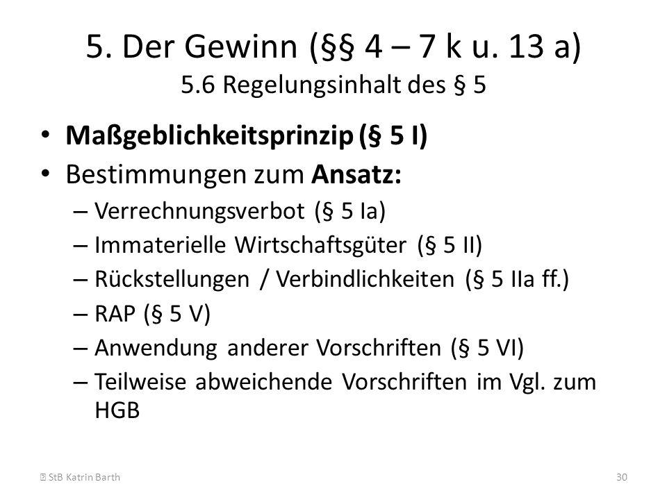5. Der Gewinn (§§ 4 – 7 k u. 13 a) 5.6 Regelungsinhalt des § 5