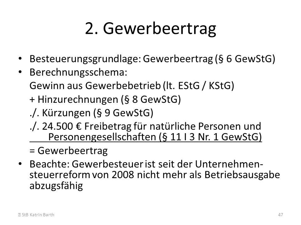 2. Gewerbeertrag Besteuerungsgrundlage: Gewerbeertrag (§ 6 GewStG)