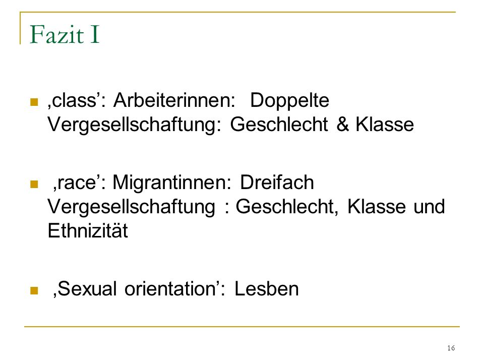 Fazit I 'class': Arbeiterinnen: Doppelte Vergesellschaftung: Geschlecht & Klasse.