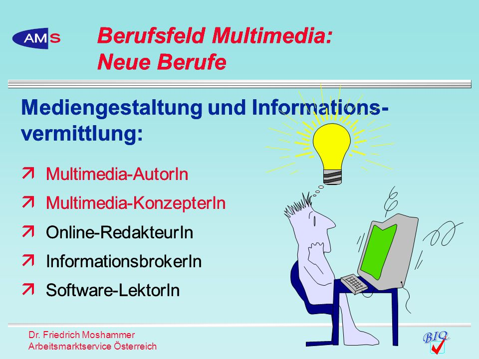 Berufsfeld Multimedia: Neue Berufe