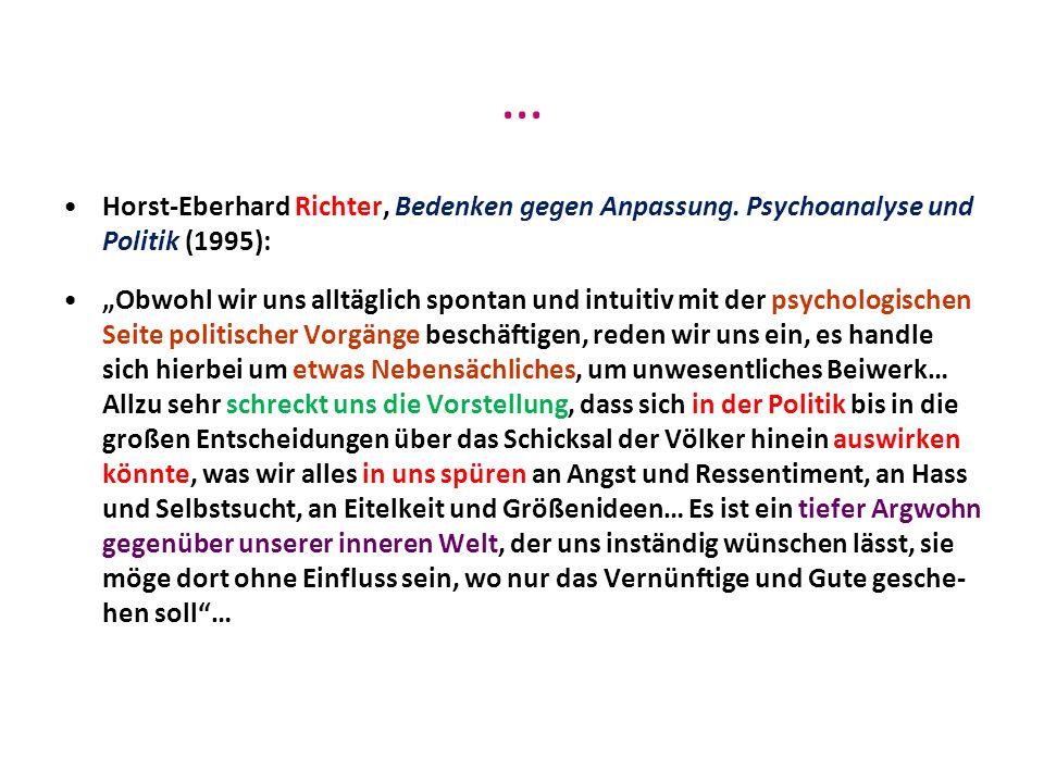 … Horst-Eberhard Richter, Bedenken gegen Anpassung. Psychoanalyse und Politik (1995):