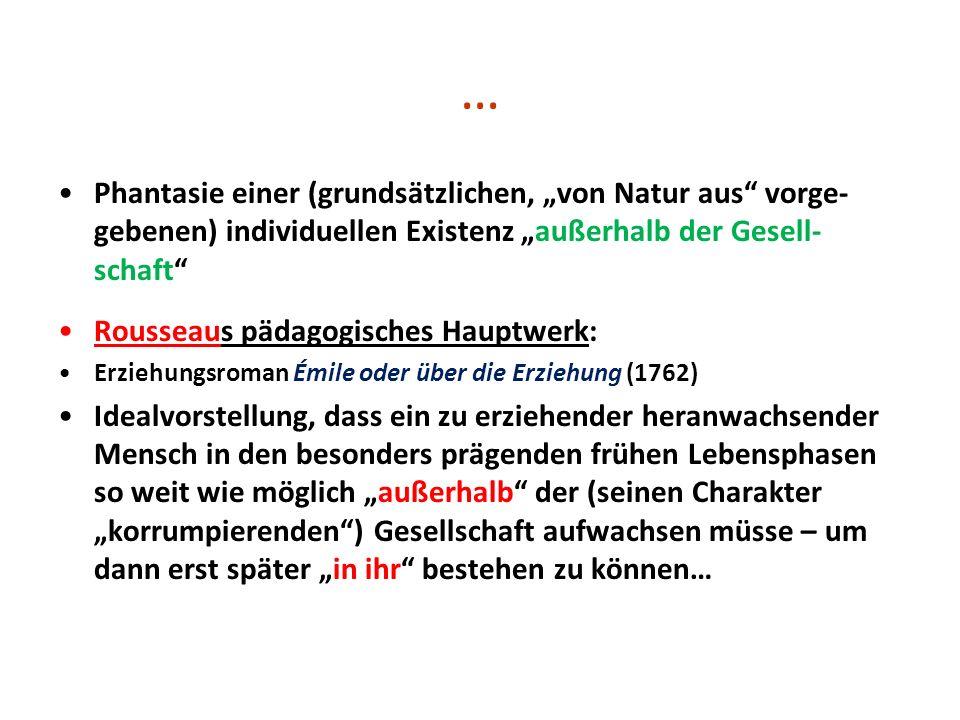 """… Phantasie einer (grundsätzlichen, """"von Natur aus vorge-gebenen) individuellen Existenz """"außerhalb der Gesell-schaft"""