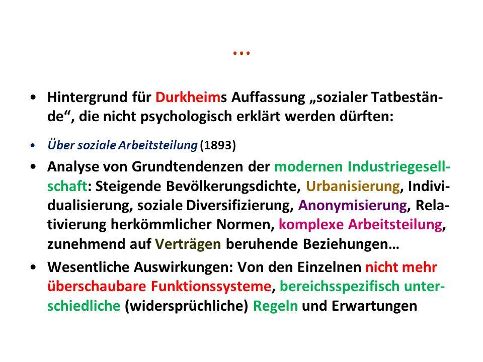 """… Hintergrund für Durkheims Auffassung """"sozialer Tatbestän-de , die nicht psychologisch erklärt werden dürften:"""
