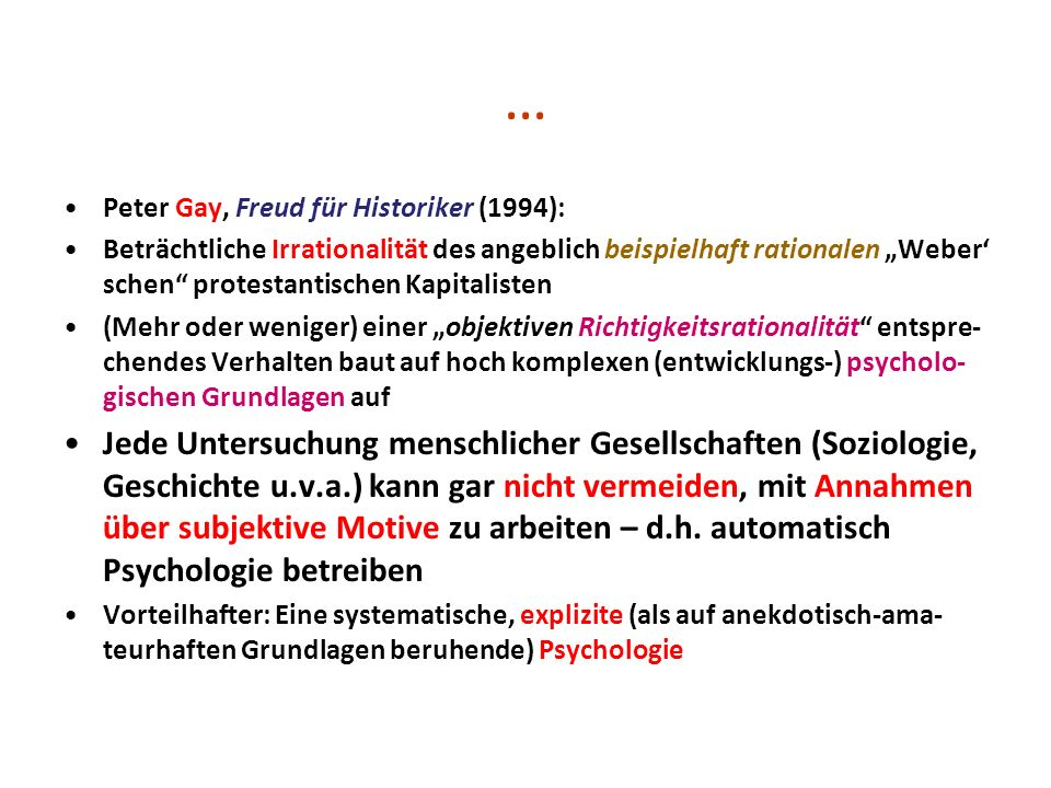 … Peter Gay, Freud für Historiker (1994):