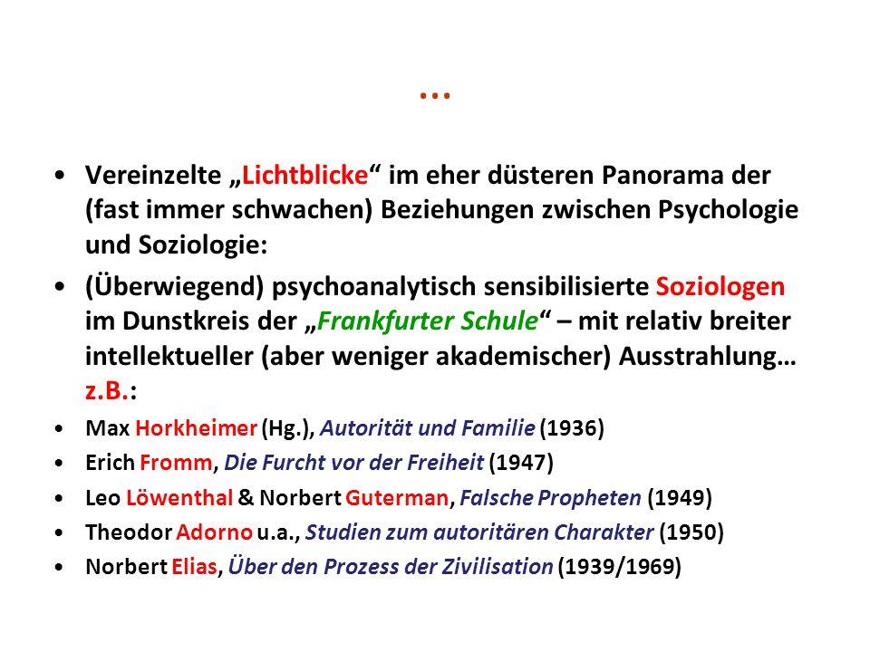 """… Vereinzelte """"Lichtblicke im eher düsteren Panorama der (fast immer schwachen) Beziehungen zwischen Psychologie und Soziologie:"""