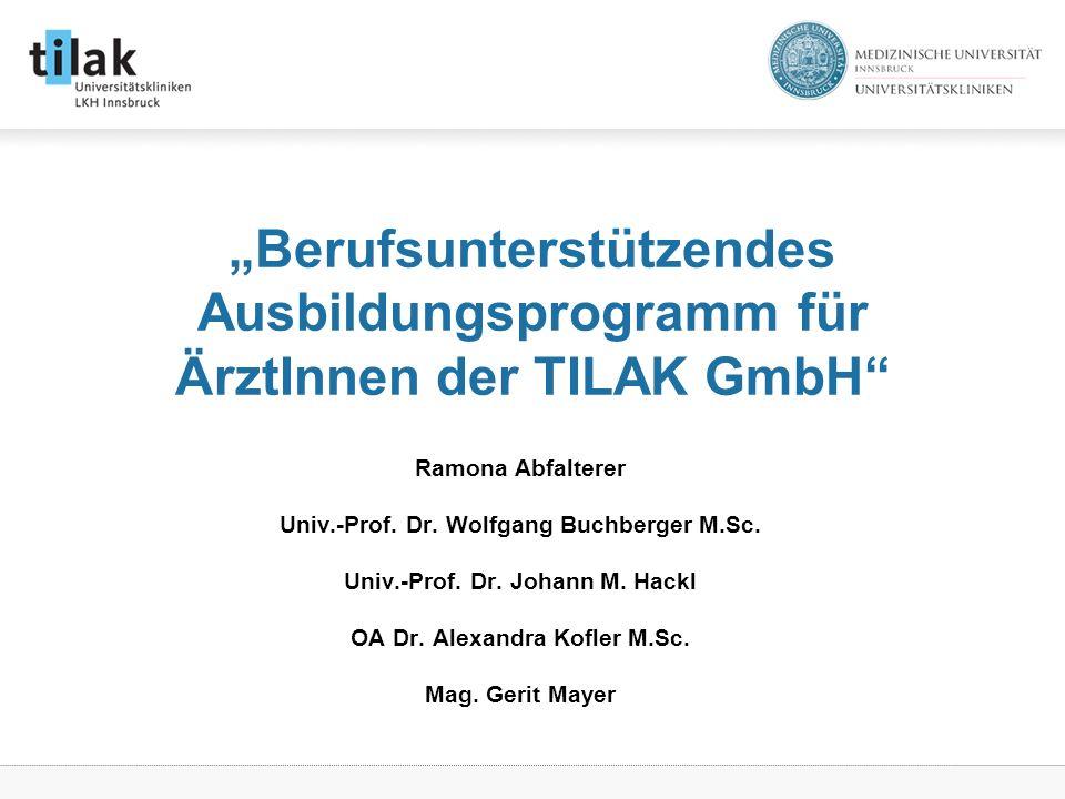 """""""Berufsunterstützendes Ausbildungsprogramm für ÄrztInnen der TILAK GmbH"""