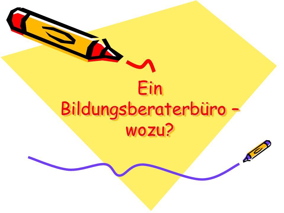 Ein Bildungsberaterbüro – wozu
