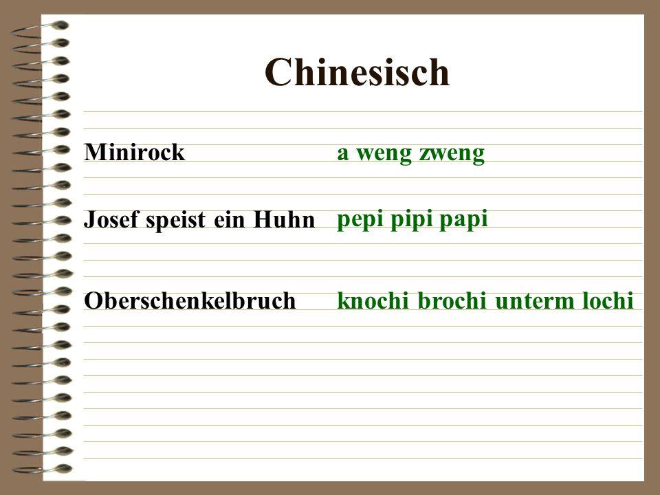 Chinesisch Minirock a weng zweng Josef speist ein Huhn pepi pipi papi