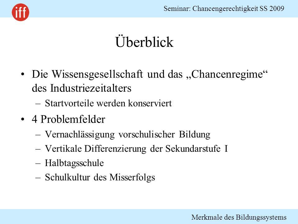 """Überblick Die Wissensgesellschaft und das """"Chancenregime des Industriezeitalters. Startvorteile werden konserviert."""