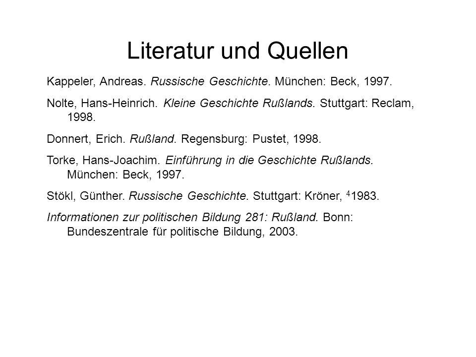 Literatur und QuellenKappeler, Andreas. Russische Geschichte. München: Beck, 1997.
