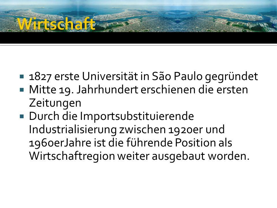 Wirtschaft 1827 erste Universität in São Paulo gegründet