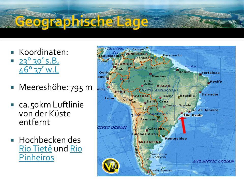Geographische Lage Koordinaten: 23° 30′ s.B, 46° 37′ w.L