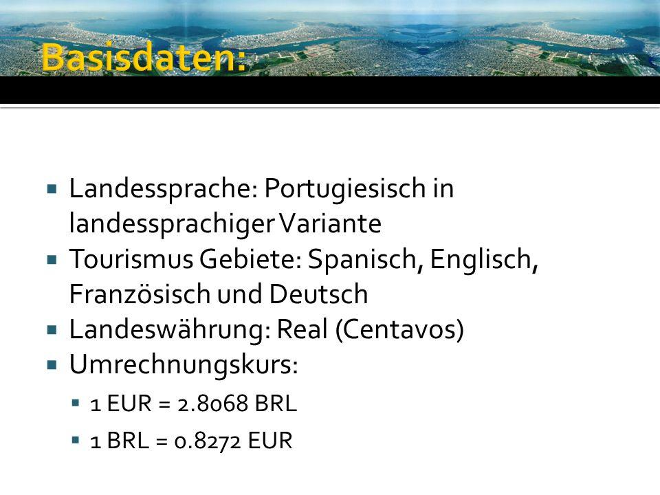 Basisdaten: Landessprache: Portugiesisch in landessprachiger Variante