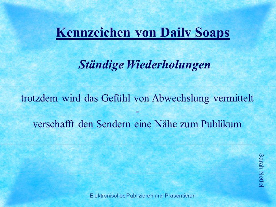 Kennzeichen von Daily Soaps