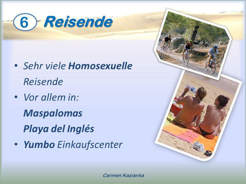 Reisende 6 Sehr viele Homosexuelle Reisende Vor allem in: Maspalomas