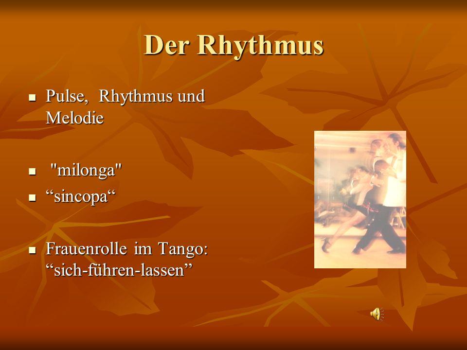 Der Rhythmus Pulse, Rhythmus und Melodie milonga sincopa